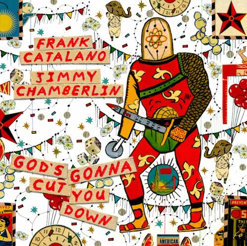Frank Catalano Jimmy Chamberlin - God's Gonna Cut You
